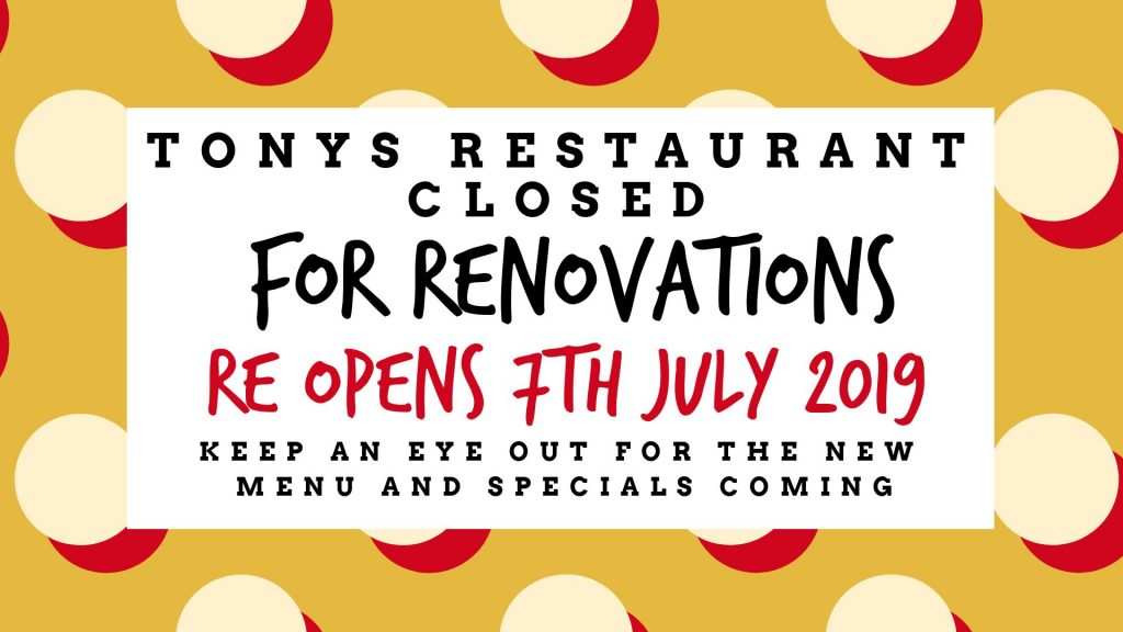 Tonys Restaurant Closed for Renovations